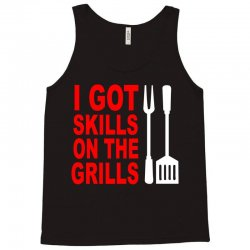 got skills on the grills apron Tank Top | Artistshot