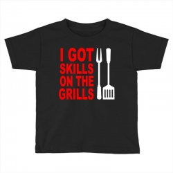 got skills on the grills apron Toddler T-shirt | Artistshot