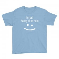 happy to be here Youth Tee | Artistshot