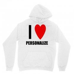 i love personalize Unisex Hoodie | Artistshot
