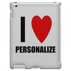 i love personalize iPad 3 and 4 Case | Artistshot
