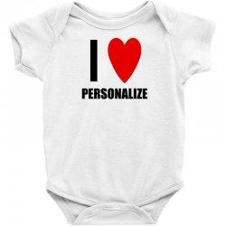 i love personalize Baby Bodysuit | Artistshot