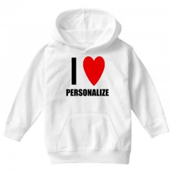 i love personalize Youth Hoodie | Artistshot