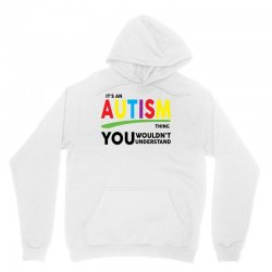 It's A Autism Thing Unisex Hoodie | Artistshot