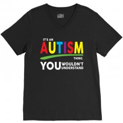 It's A Autism Thing V-Neck Tee | Artistshot