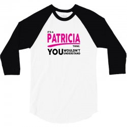 It's A Patricia Thing 3/4 Sleeve Shirt | Artistshot