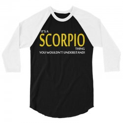 It's A Scorpio Thing 3/4 Sleeve Shirt | Artistshot