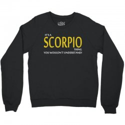It's A Scorpio Thing Crewneck Sweatshirt | Artistshot