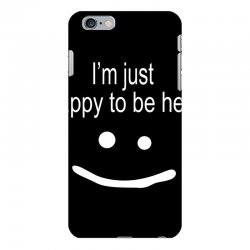 happy to be here iPhone 6 Plus/6s Plus Case | Artistshot