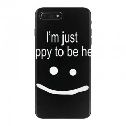 happy to be here iPhone 7 Plus Case | Artistshot