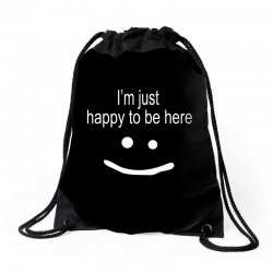 happy to be here Drawstring Bags | Artistshot