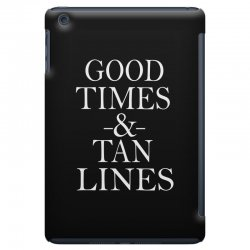 good times and tan lines iPad Mini Case | Artistshot