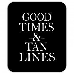 good times and tan lines Mousepad | Artistshot