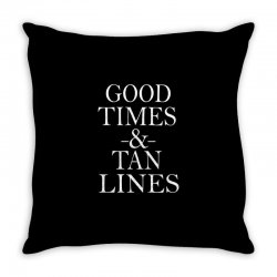 good times and tan lines Throw Pillow | Artistshot