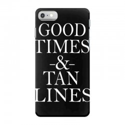 good times and tan lines iPhone 7 Case | Artistshot