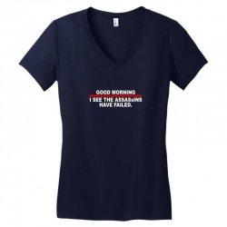 good morning i see the assassins have failed Women's V-Neck T-Shirt | Artistshot