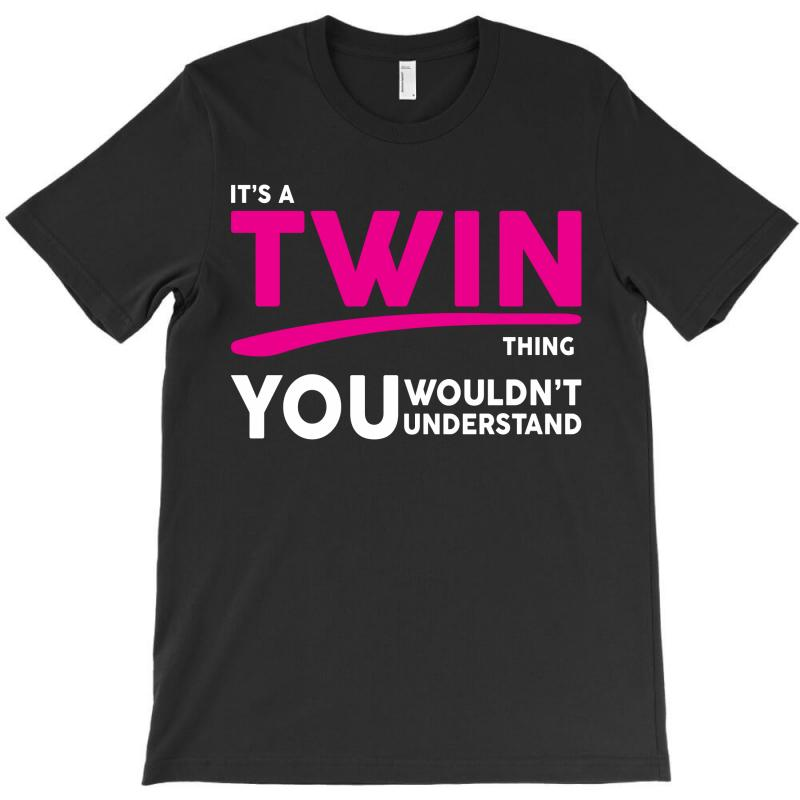 It's A Twin Thing T-shirt | Artistshot