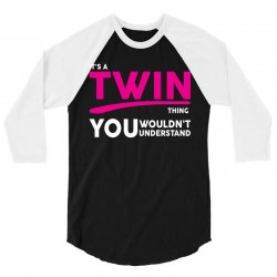 It's A Twin Thing 3/4 Sleeve Shirt | Artistshot