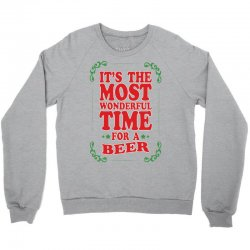 It's The Most Wonderful Time For A Beer Crewneck Sweatshirt | Artistshot