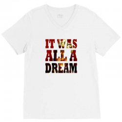 It was all a Dream V-Neck Tee   Artistshot