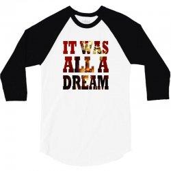 It was all a Dream 3/4 Sleeve Shirt   Artistshot