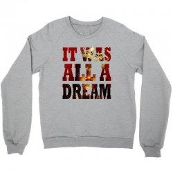 It was all a Dream Crewneck Sweatshirt   Artistshot