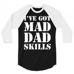 I've Got Mad Dad 3/4 Sleeve Shirt | Artistshot