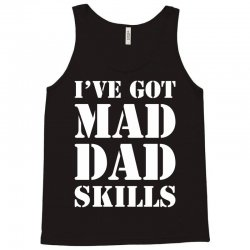 I've Got Mad Dad Tank Top | Artistshot