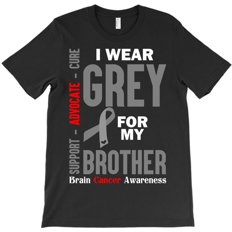 I Wear Grey For My Brother (brain Cancer Awareness) T-shirt | Artistshot
