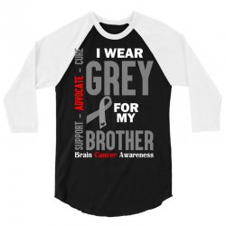I Wear Grey For My Brother (Brain Cancer Awareness) 3/4 Sleeve Shirt | Artistshot