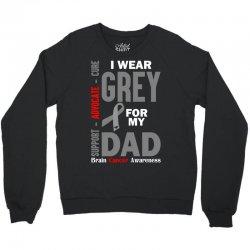 I Wear Grey For My Dad (Brain Cancer Awareness) Crewneck Sweatshirt   Artistshot