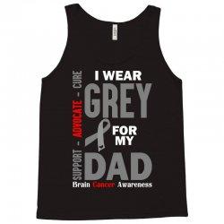 I Wear Grey For My Dad (Brain Cancer Awareness) Tank Top   Artistshot