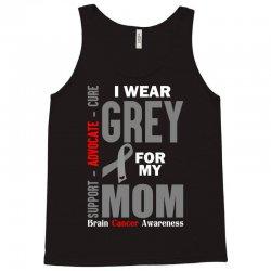 I Wear Grey For My Mom (Brain Cancer Awareness) Tank Top | Artistshot