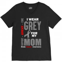 I Wear Grey For My Mom (Brain Cancer Awareness) V-Neck Tee | Artistshot