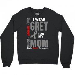 I Wear Grey For My Mom (Brain Cancer Awareness) Crewneck Sweatshirt | Artistshot