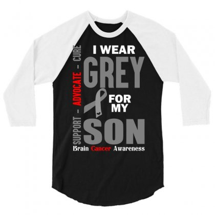 I Wear Grey For My Son (brain Cancer Awareness) 3/4 Sleeve Shirt Designed By Tshiart