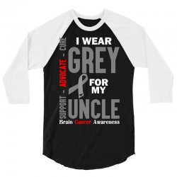 I Wear Grey For My Uncle (Brain Cancer Awareness) 3/4 Sleeve Shirt | Artistshot