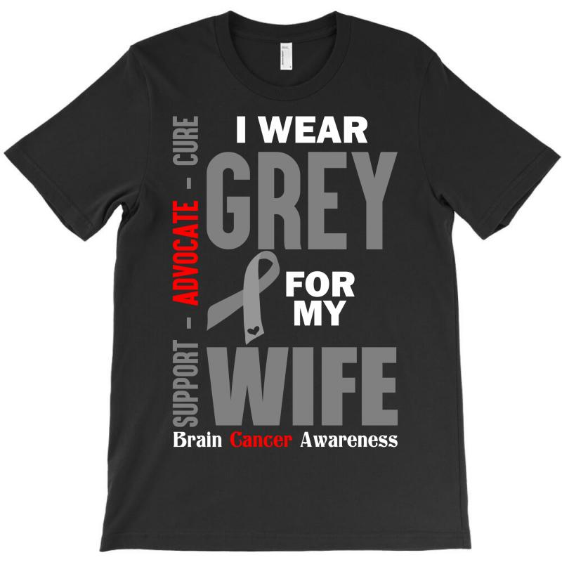 I Wear Grey For My Wife (brain Cancer Awareness) T-shirt | Artistshot