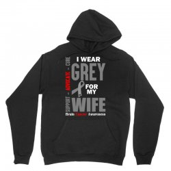 I Wear Grey For My Wife (Brain Cancer Awareness) Unisex Hoodie | Artistshot