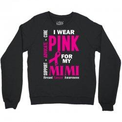 I Wear Pink For My Mimi (Breast Cancer Awareness) Crewneck Sweatshirt | Artistshot