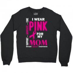 I Wear Pink For My Mom (Breast Cancer Awareness) Crewneck Sweatshirt | Artistshot