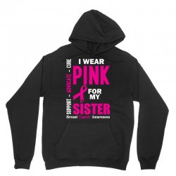 I Wear Pink For My Sister (Breast Cancer Awareness) Unisex Hoodie | Artistshot