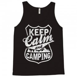 Keep Calm and Go Camping Tank Top | Artistshot