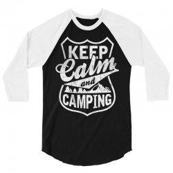 Keep Calm and Go Camping 3/4 Sleeve Shirt | Artistshot