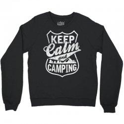 Keep Calm and Go Camping Crewneck Sweatshirt | Artistshot