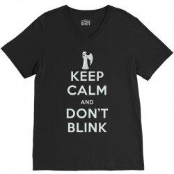 Keep Calm and Don't Blink V-Neck Tee   Artistshot