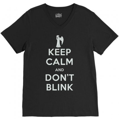Keep Calm And Don't Blink V-neck Tee
