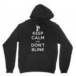 Keep Calm and Don't Blink Unisex Hoodie   Artistshot