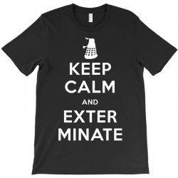 Keep calm and exterminate T-Shirt | Artistshot