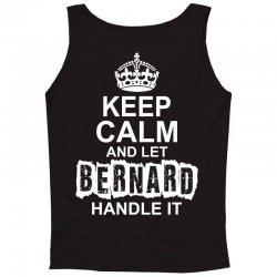 Keep Calm And Let Bernard Handle It Tank Top   Artistshot
